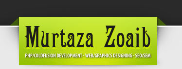 Murtaza Zoaib - Web Development (PHP/ColdFusion/MySQL) & Designing (UI, Layouts, CSS, Adobe Photoshop), E-Commerce Solutions (Magento/OsCommerce/Pinnacle Cart), SEO (Web Analysis, Optimization, Quality Link Building, PR Writing, SE Reporting, Competition Analysis), Web-based Accounts Inventory Solutions (PHP & ColdFusion), Internet Marketing (SEM/SMM), Graphics Designing (Logo/Brochures/Pamphlets/Tri-folds/Business Cards), Content Writing (Keywords-focused content for SEO, Articles), Blogs (Blogs Network Creation)